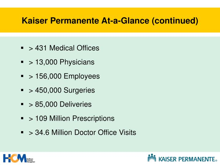 Kaiser permanente at a glance continued