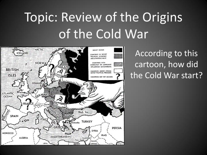 a paper on the origins of the cold war A historiography on the origins of the cold war by juliana mastrangelo the twentieth century was a period marked by almost incessant war world war i saw.