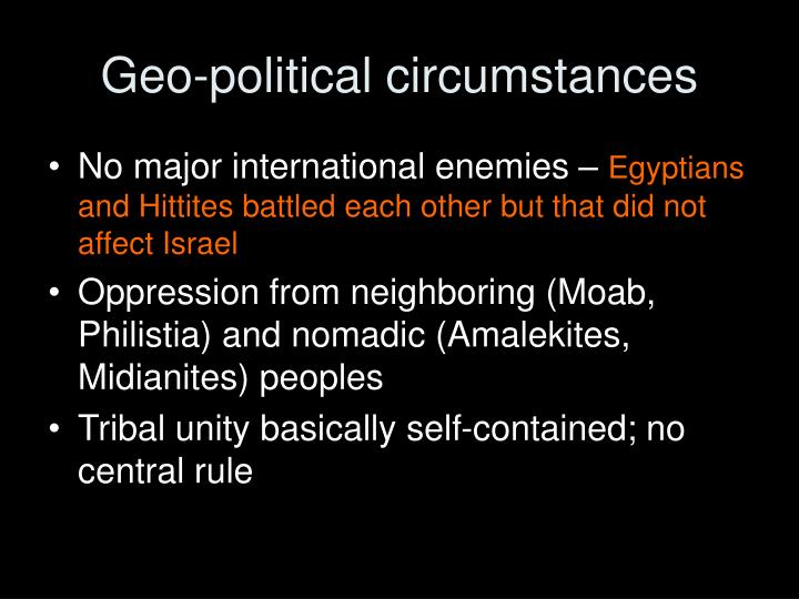 Geo-political circumstances