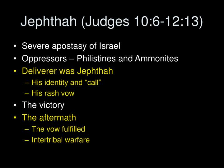 Jephthah (Judges 10:6-12:13)