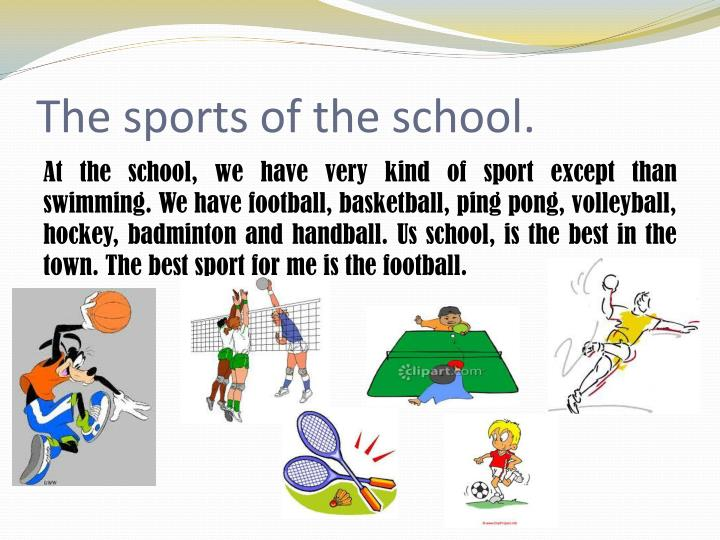 The sports of the school.