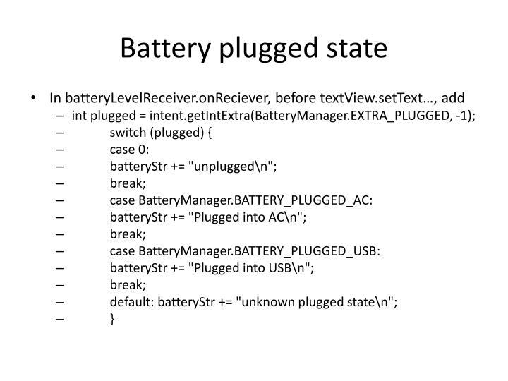 Battery plugged state