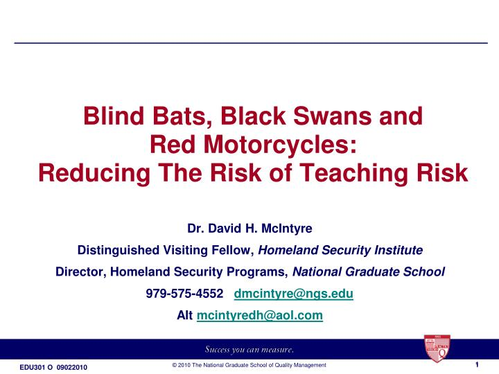 blind bats black swans and red motorcycles reducing the risk of teaching risk n.