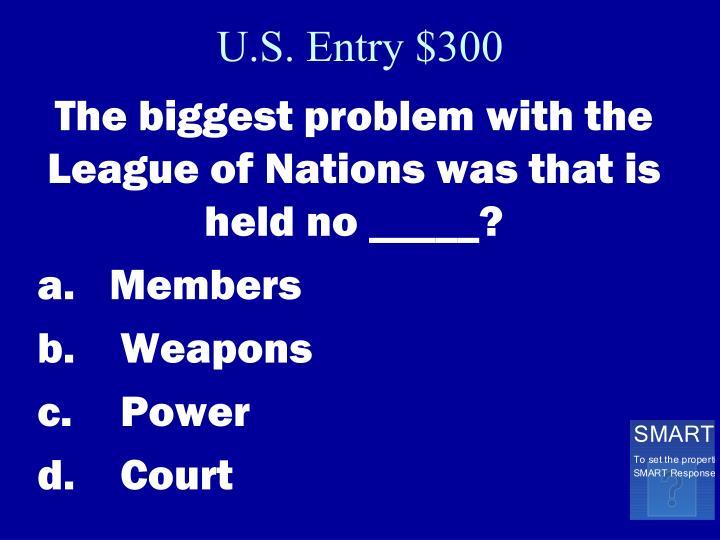 U.S. Entry $300