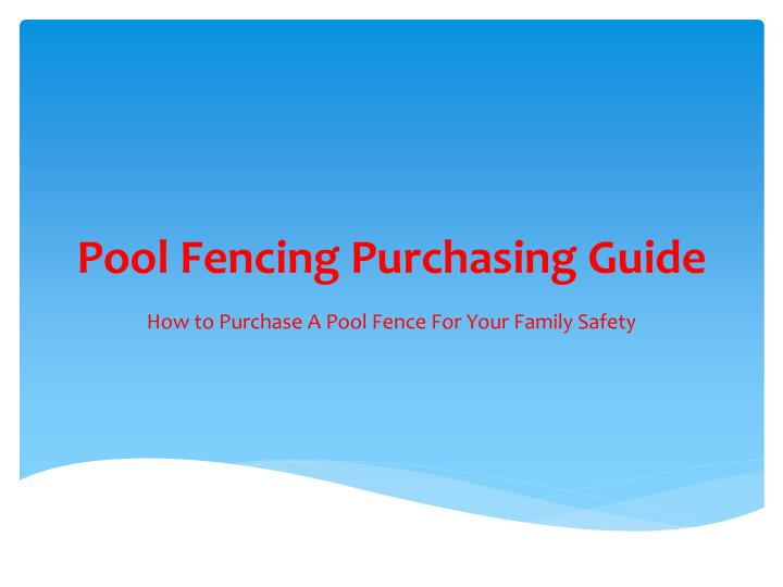Pool fencing purchasing guide