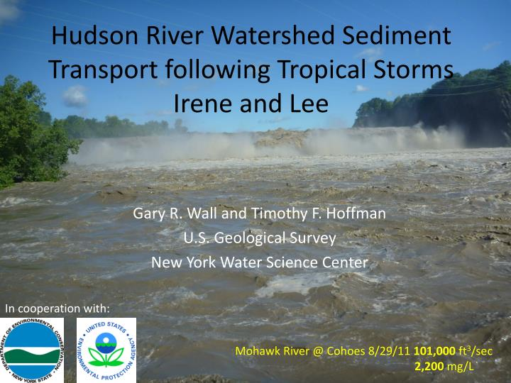 hudson river watershed sediment transport following tropical storms irene and lee n.