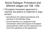 social dialogue procedure and different stages art 138 1391