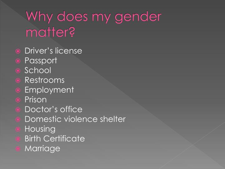 Why does my gender matter?