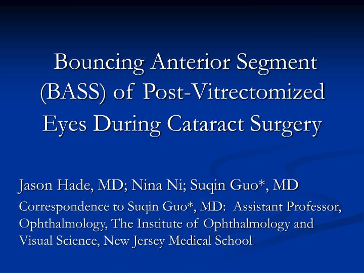 Bouncing anterior segment bass of post vitrectomized eyes during cataract surgery