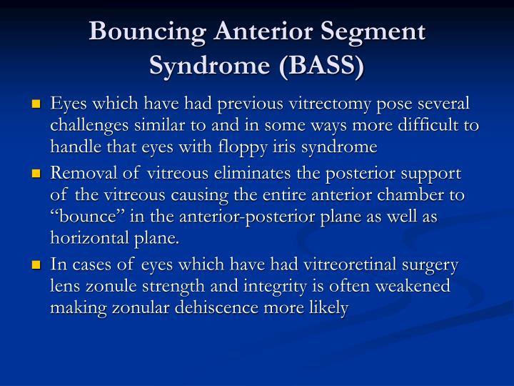 Bouncing Anterior Segment Syndrome (BASS)