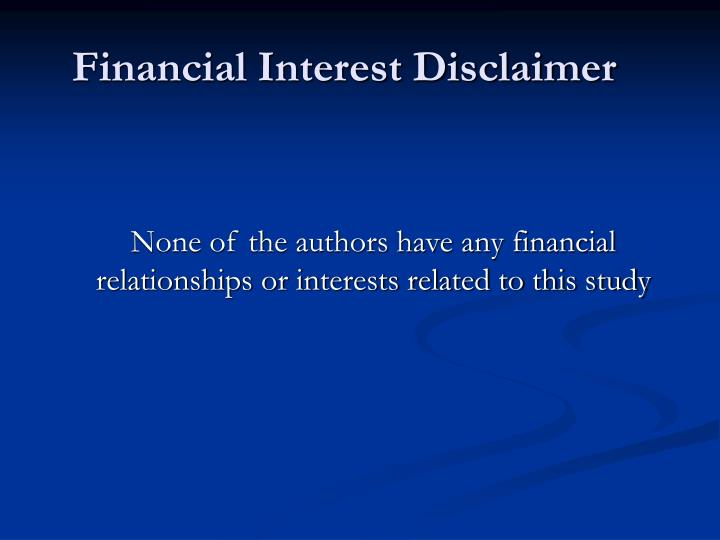 Financial interest disclaimer