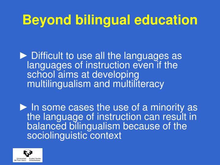 Beyond bilingual education