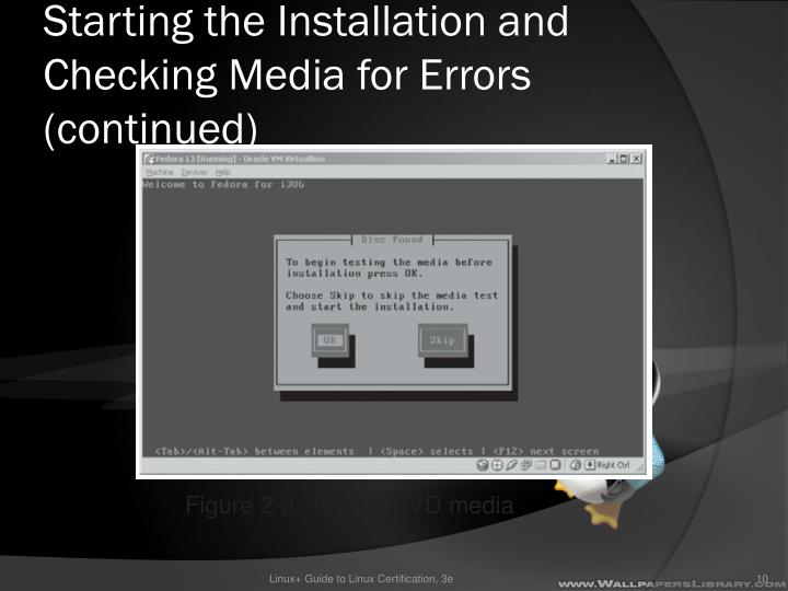 Starting the Installation and Checking Media for Errors