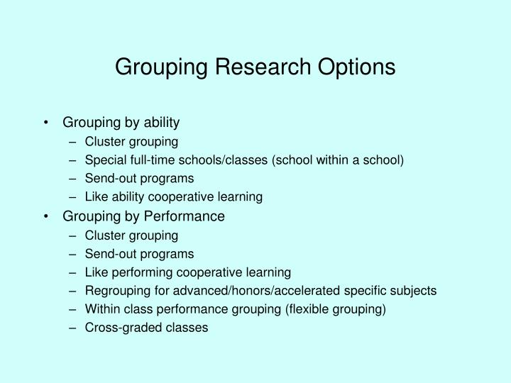 Grouping Research Options