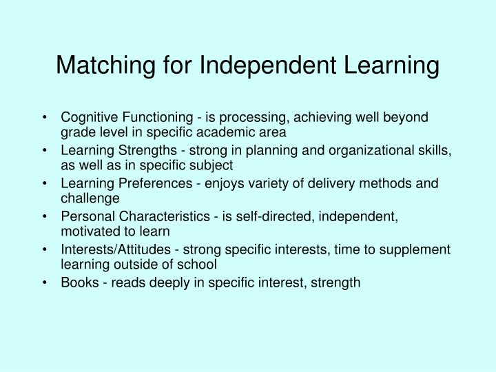 Matching for Independent Learning