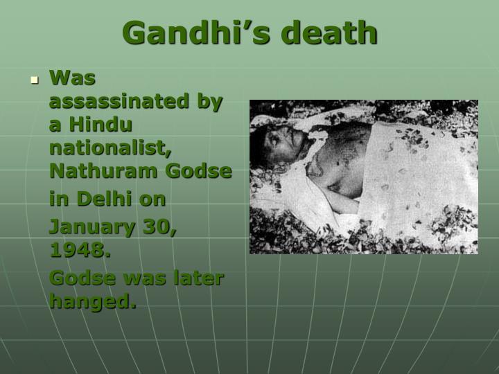 Was assassinated by a Hindu nationalist, Nathuram Godse