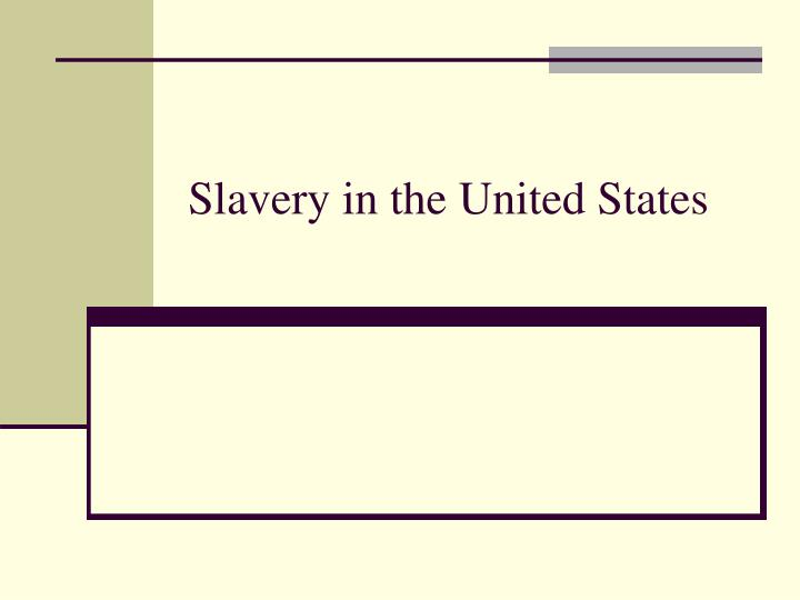 slavery in the united states n.