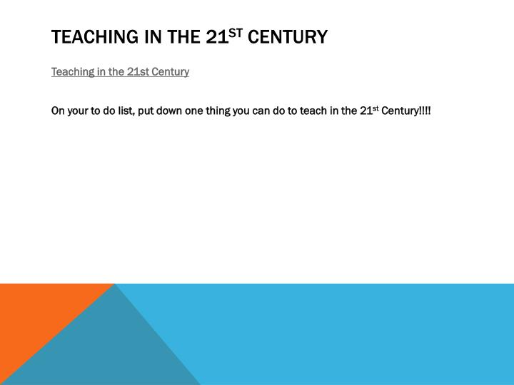 Teaching in the 21