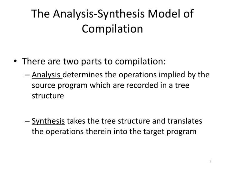 The analysis synthesis model of compilation