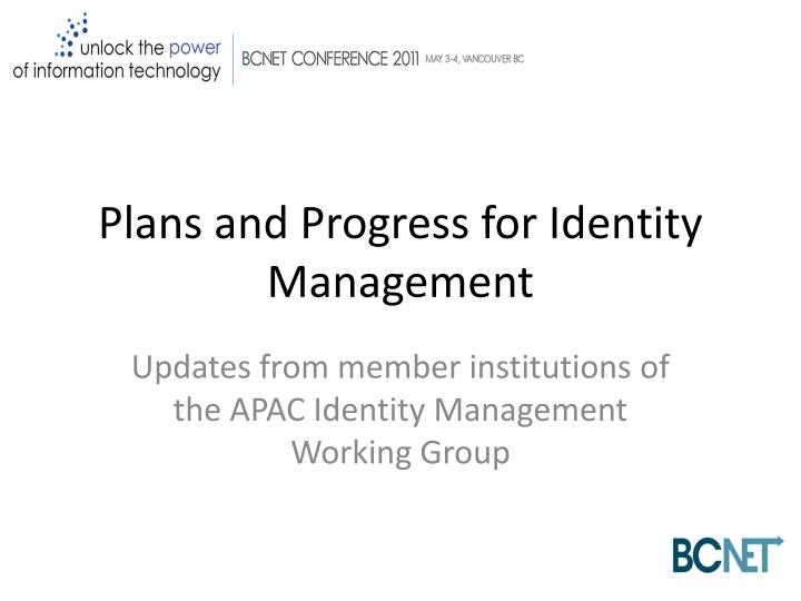 plans and progress for identity management n.