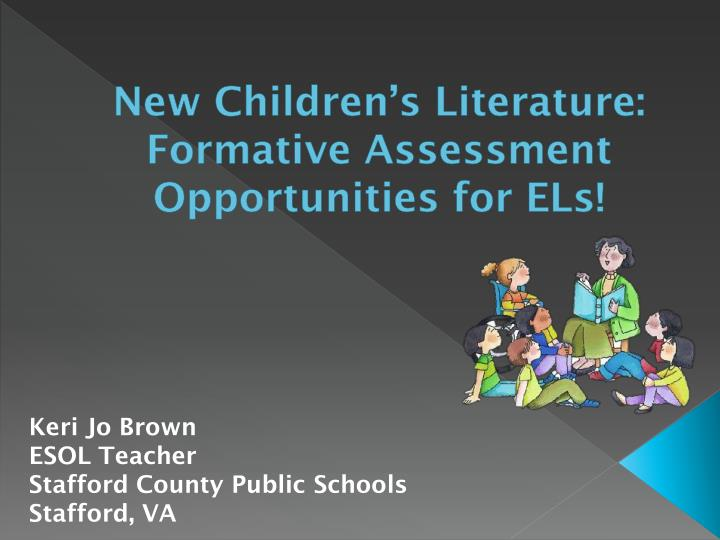 New children s literature formative assessment opportunities for els