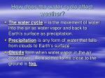 how does the water cycle affect weather2