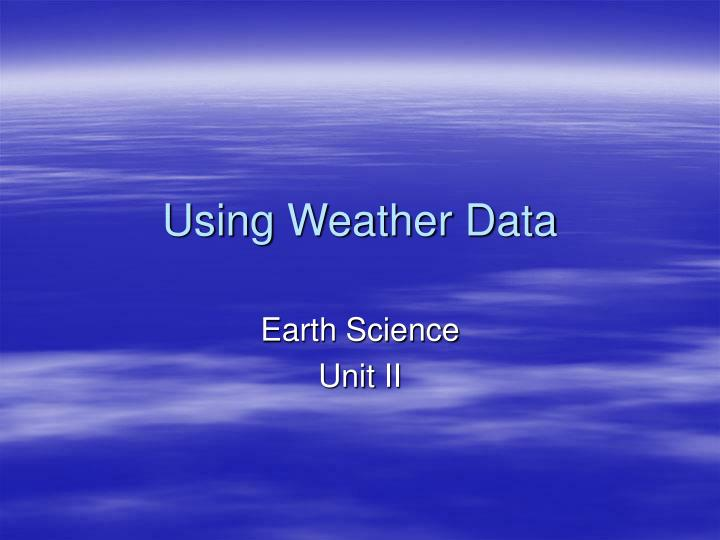 using weather data n.