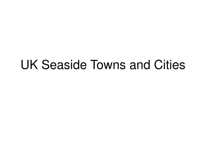 uk seaside towns and cities n.