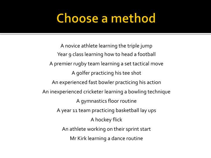 Choose a method