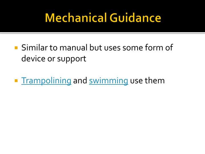 Mechanical Guidance