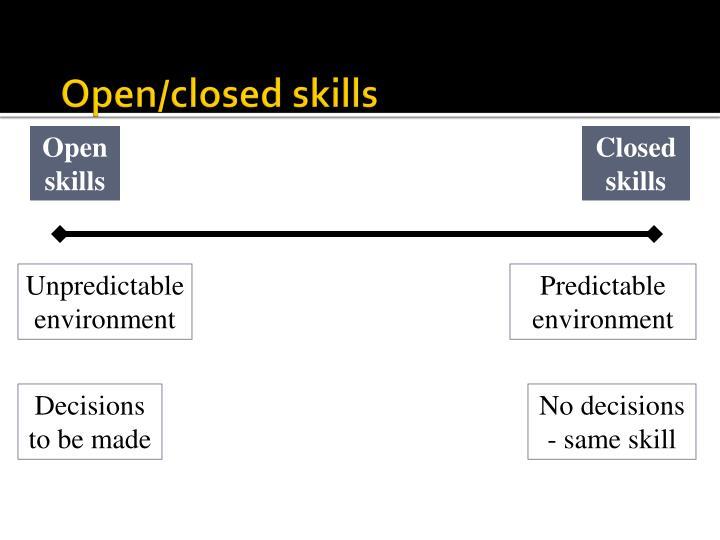 Open/closed skills