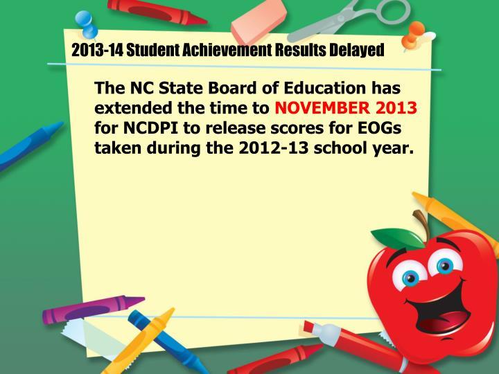 2013-14 Student Achievement Results Delayed