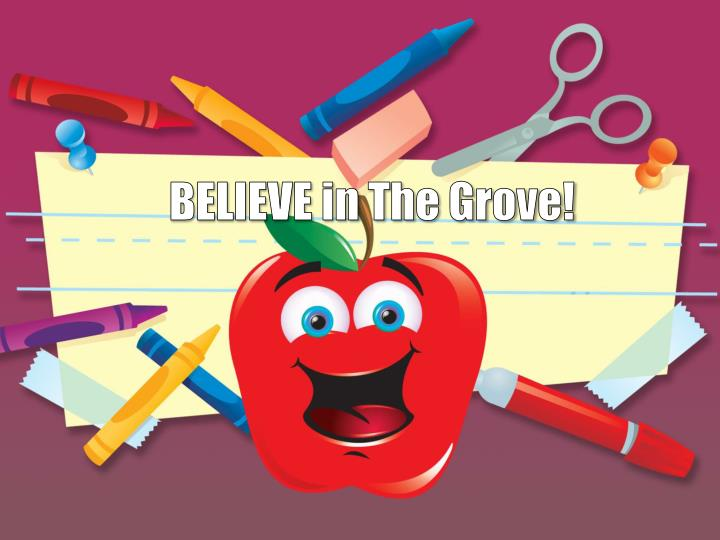 BELIEVE in The Grove!