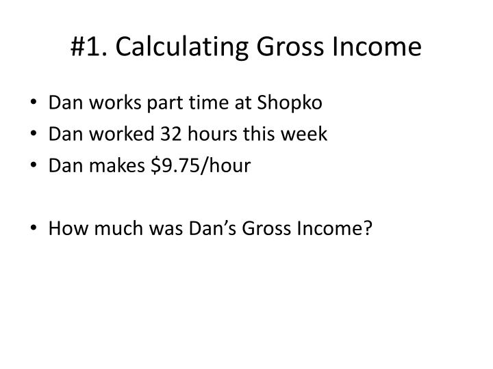 1 calculating gross income