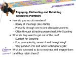 engaging motivating and retaining executive members