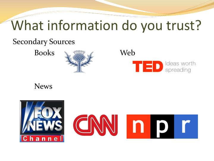 What information do you trust?