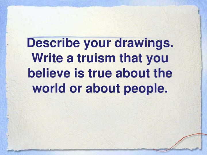truism essay Open document below is a free excerpt of truism paper from anti essays, your source for free research papers, essays, and term paper examples.