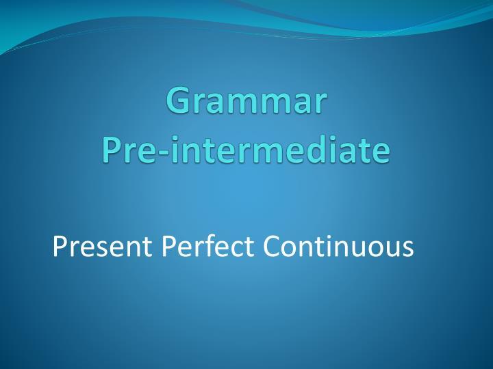 Grammar pre intermediate
