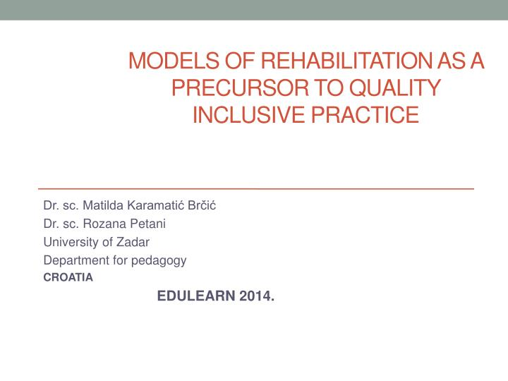 models of rehabilitation as a precursor to quality inclusive practice n.