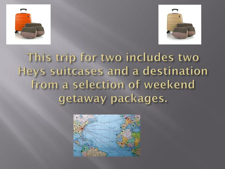 This trip for two includes two