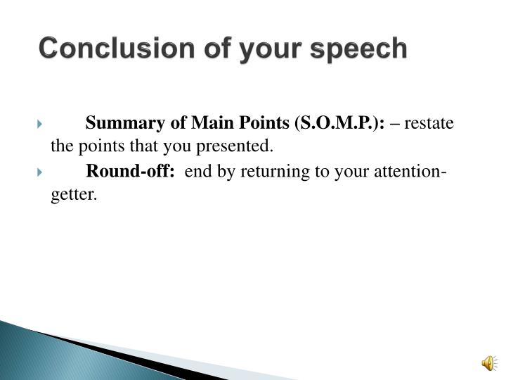 Conclusion of your speech