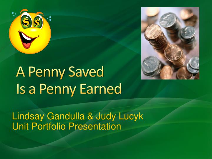 a penny saved is a penny earned n.