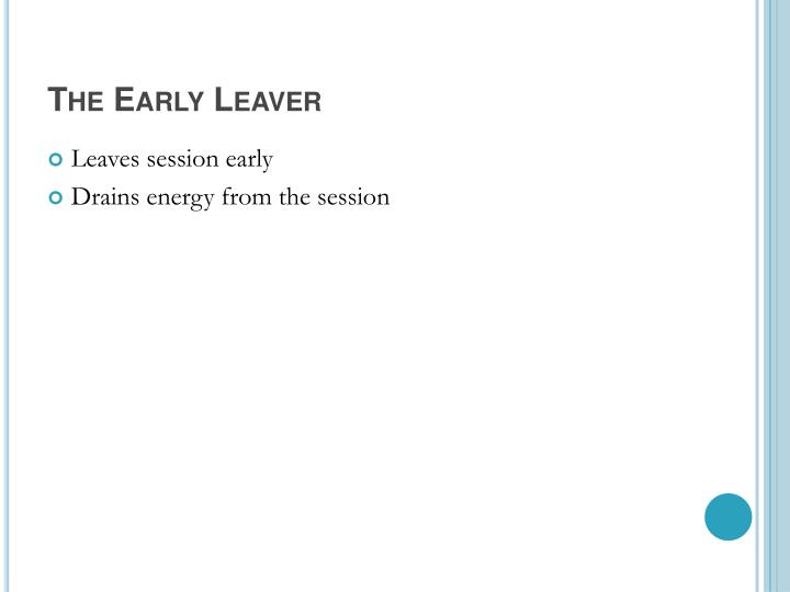 The Early Leaver