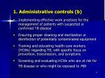 1 administrative controls b