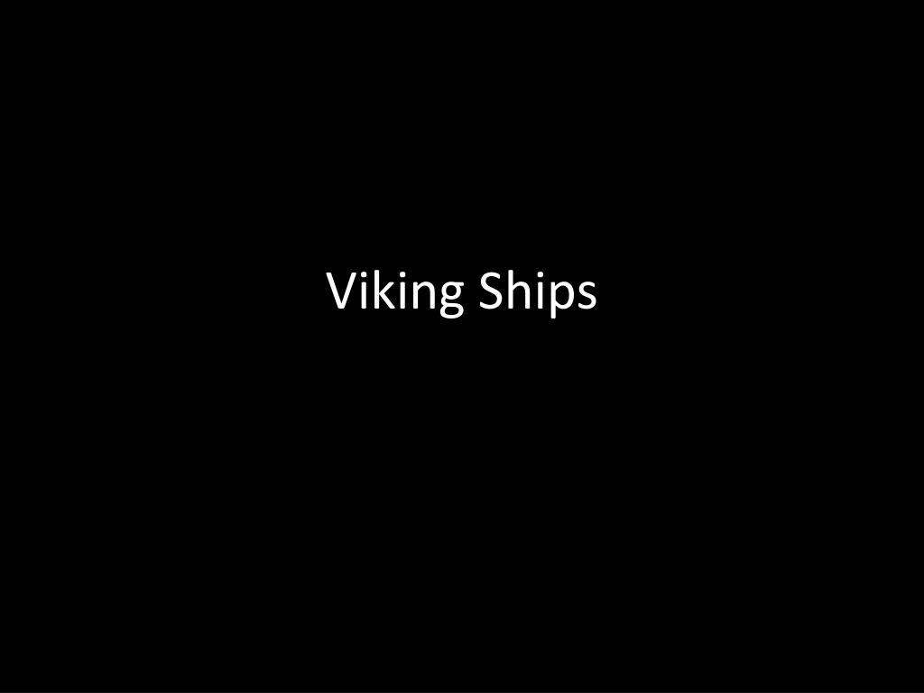 Ppt Viking Ships Powerpoint Presentation Id2785176 On Pinterest Ship Figurehead And Sailing N