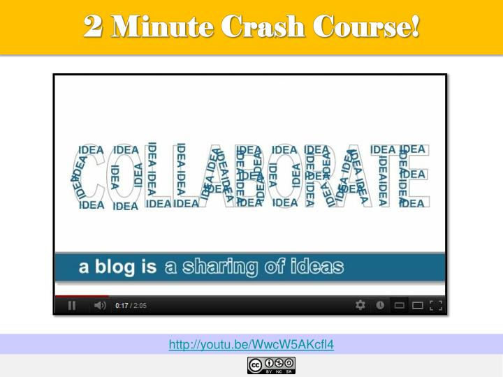 2 Minute Crash Course!