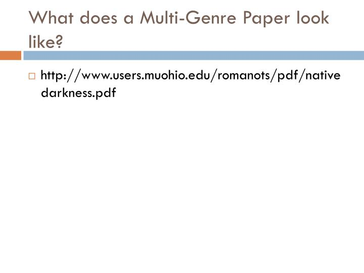 genre multi paper research Research papers (ela) bundle - multi-genre & traditional research papers includes two different types of research resources that has been written and implemented successfully by the authors with enrollments of over 140 secondary-level students per.