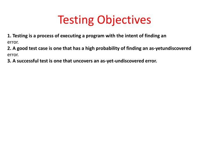 Testing objectives