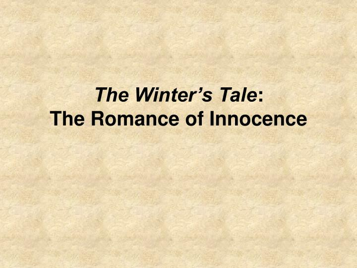 The winter s tale the romance of innocence