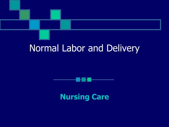 normal labor and delivery n.